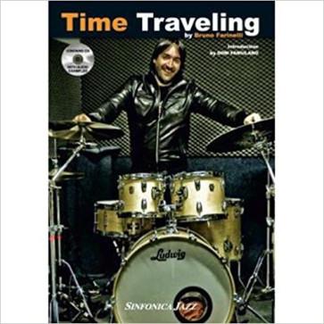 TIME TRAVELING BY BRUNO FARINELLI METOTO PER BATTERIA INTRO. BY DOM FAMULARO CON CD EDIZIONE. SINFONICA JAZZ