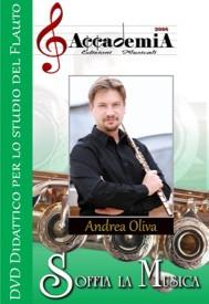 ACCADEMIA 2008 DVD DIDATTICO SOFFIA LA MUSICA PER LO STUDIO DEL FLAUTO CON ANDREA OLIVA