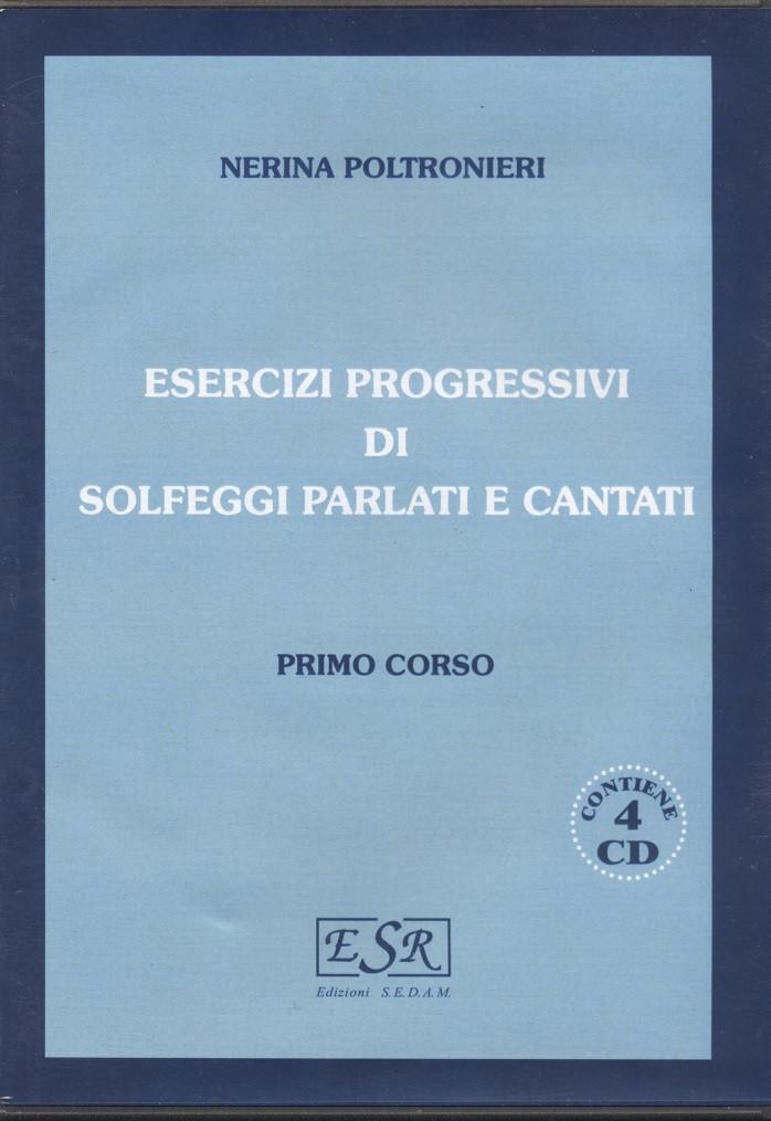 Esercizi progressivi di solfeggi parlati e cantati Primo... Nerina Poltronieri