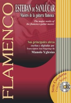 FLAMENCO MANOLO YGLESIAS FLAMENCO GUITAR MASTER LIBRO CON CD ESTEBAN DE SANLÚCAR