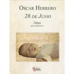 OSCAR HERRERO 28 DE JUNIO NANA PARA GUITARRA LIBRO PER CHITARRA